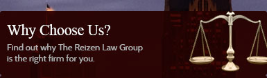 Find out why The Reizen Law Group is the right firm for you.